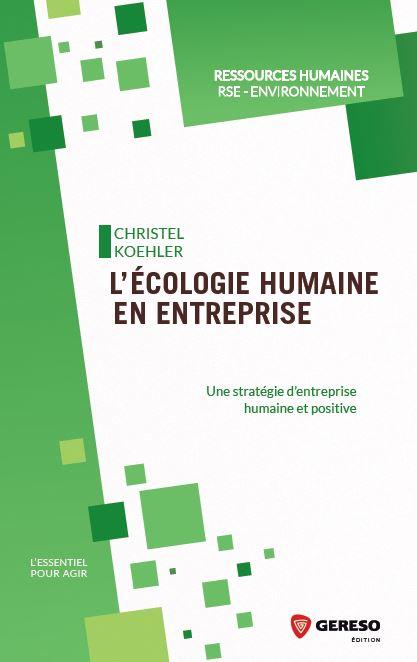 Et si on essayait l'écologie humaine en entreprise ?